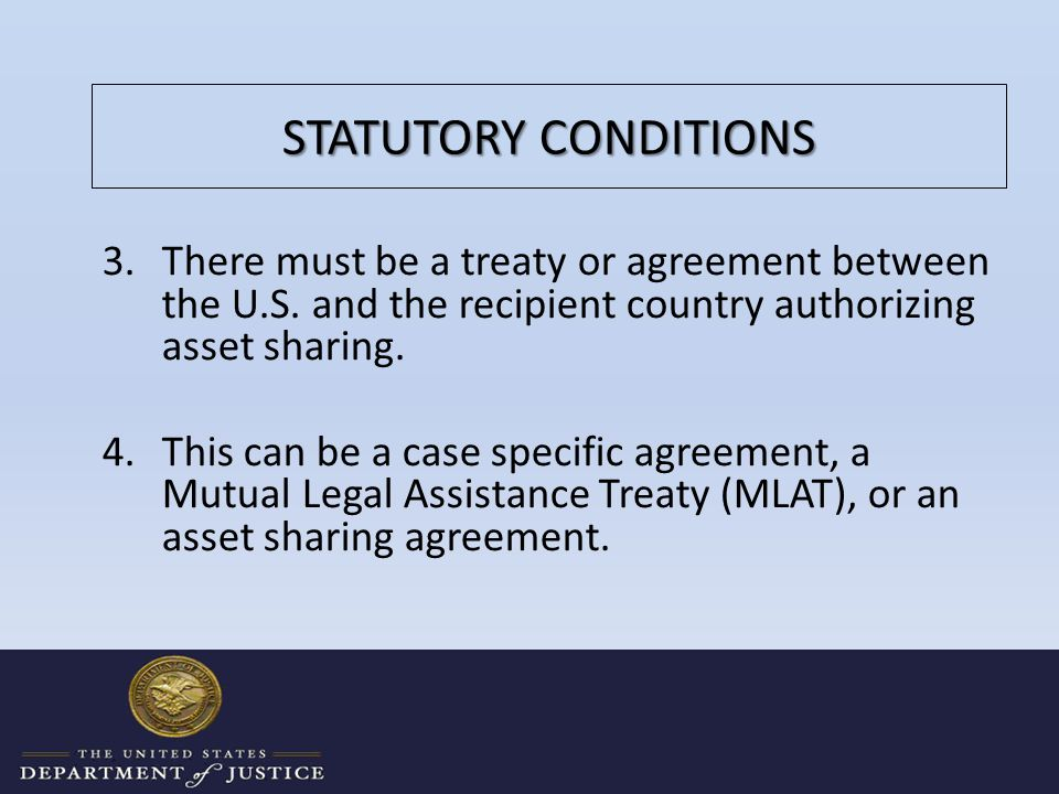 STATUTORY CONDITIONS 3.There must be a treaty or agreement between the U.S.