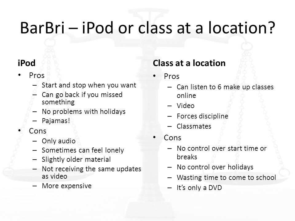 BarBri – iPod or class at a location.