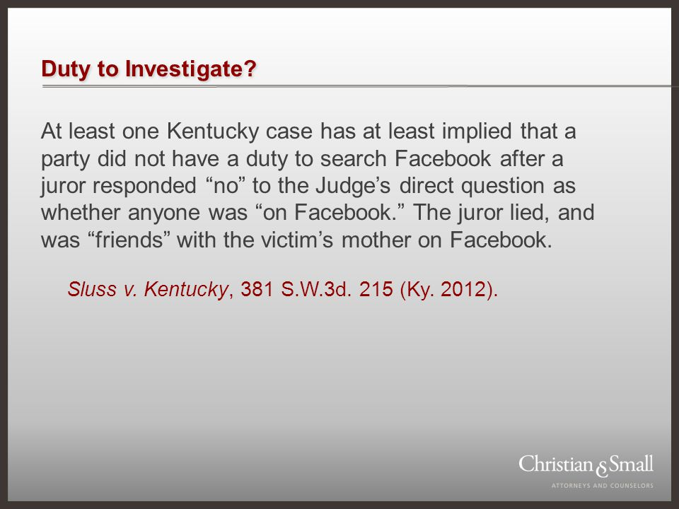 """Duty to Investigate? At least one Kentucky case has at least implied that a party did not have a duty to search Facebook after a juror responded """"no"""""""
