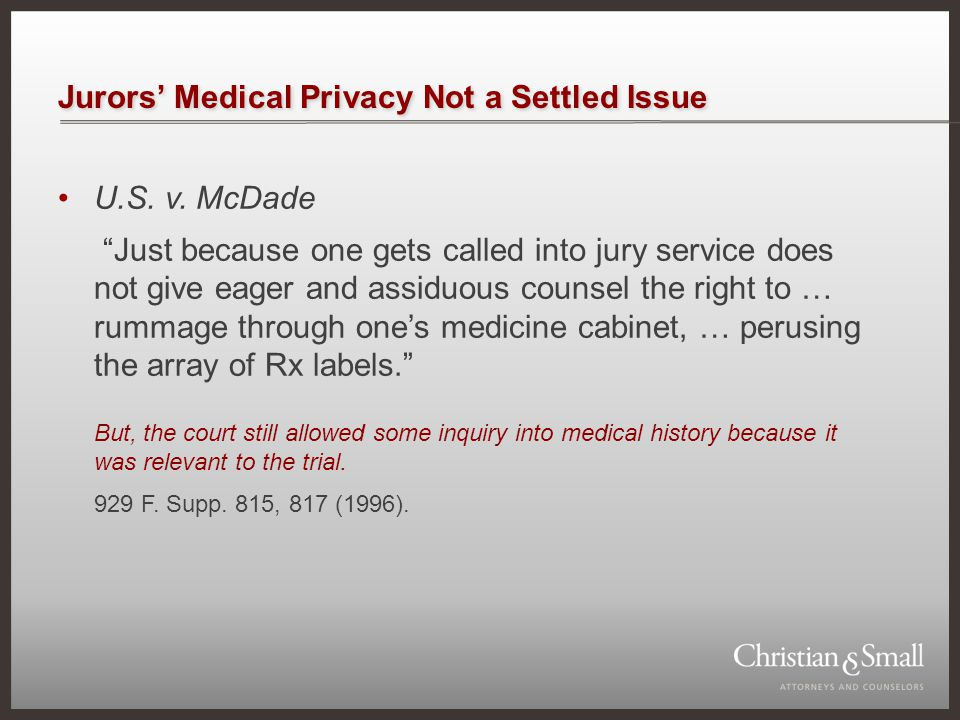 """Jurors' Medical Privacy Not a Settled Issue U.S. v. McDade """"Just because one gets called into jury service does not give eager and assiduous counsel t"""