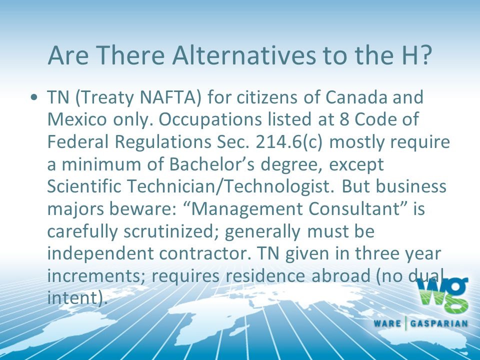 Are There Alternatives to the H.TN (Treaty NAFTA) for citizens of Canada and Mexico only.