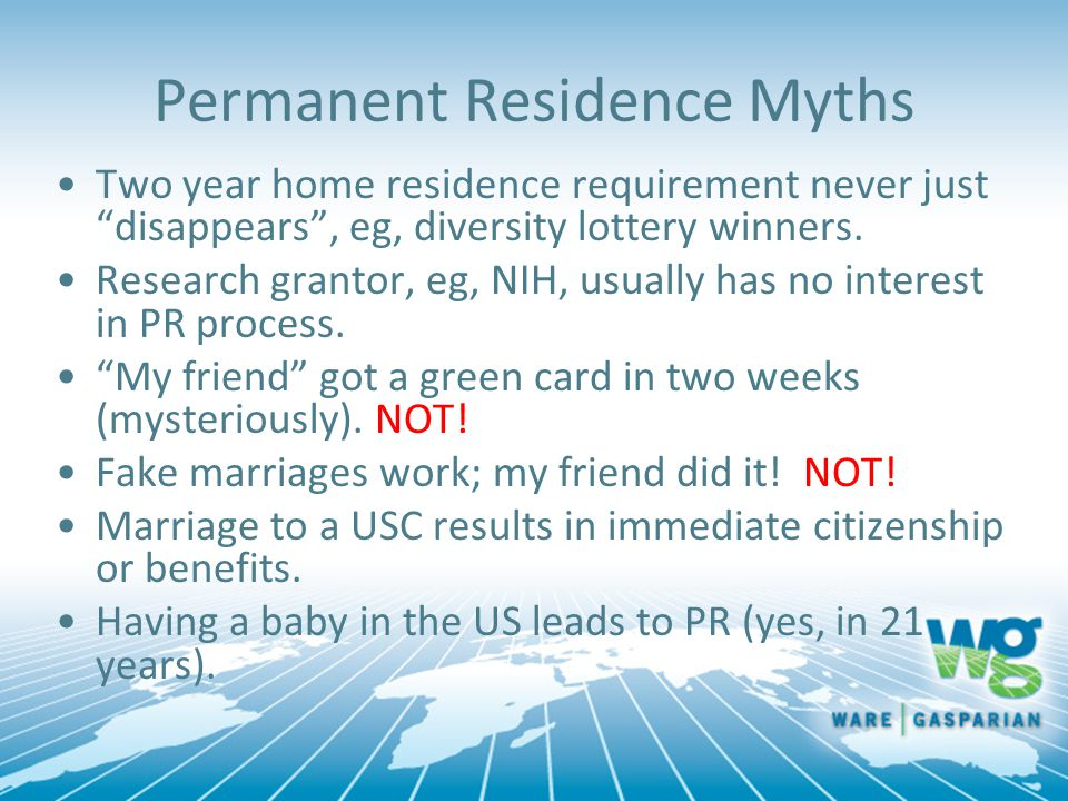 Permanent Residence Myths Two year home residence requirement never just disappears , eg, diversity lottery winners.