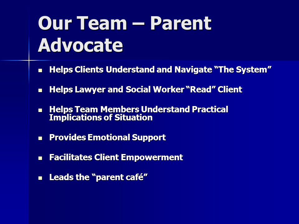 "Our Team – Parent Advocate Helps Clients Understand and Navigate ""The System"" Helps Clients Understand and Navigate ""The System"" Helps Lawyer and Soci"
