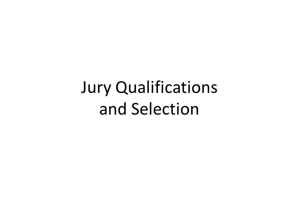 Jury Qualifications and Selection