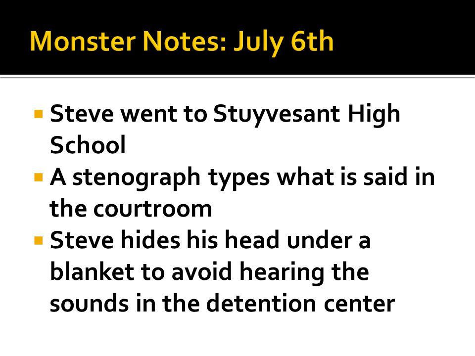  Steve went to Stuyvesant High School  A stenograph types what is said in the courtroom  Steve hides his head under a blanket to avoid hearing the sounds in the detention center