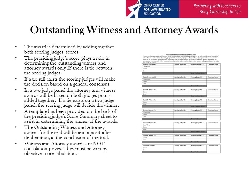 Outstanding Witness and Attorney Awards The award is determined by adding together both scoring judges' scores.