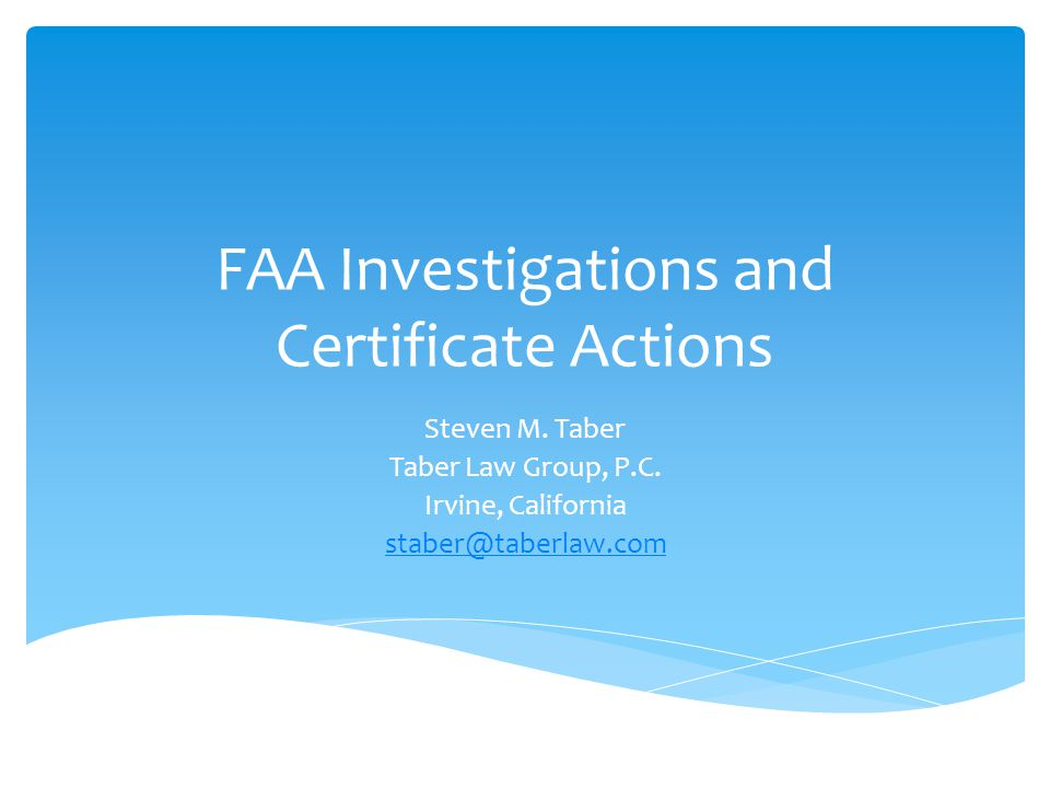 FAA Investigations and Certificate Actions Steven M.