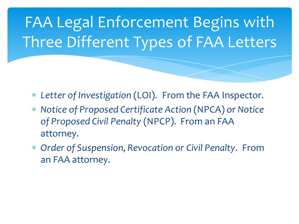  Letter of Investigation (LOI). From the FAA Inspector.