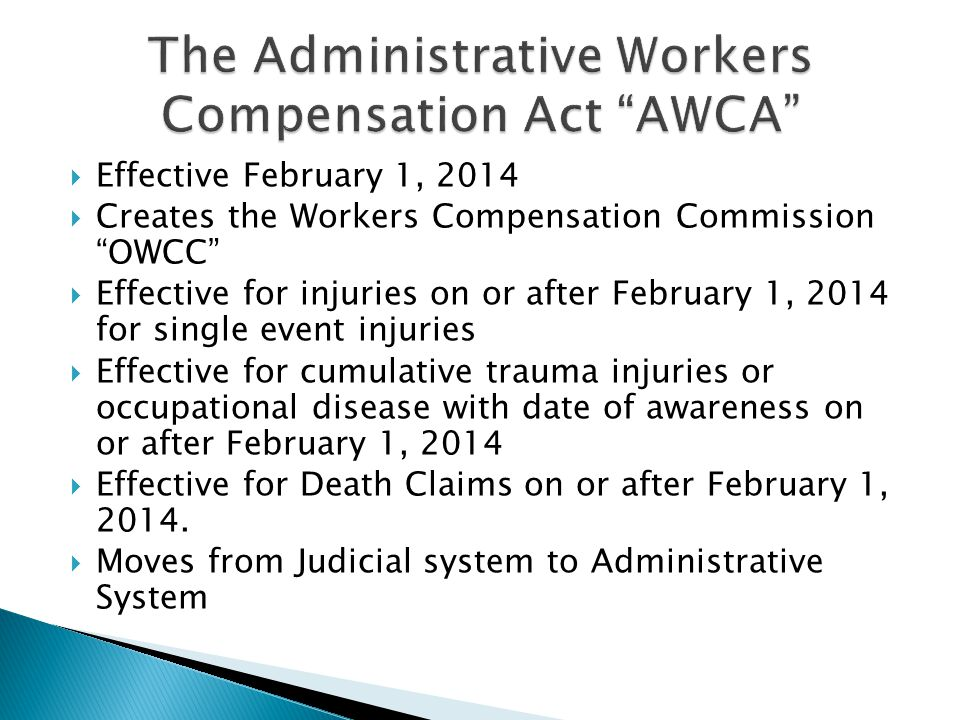 " Effective February 1, 2014  Creates the Workers Compensation Commission ""OWCC""  Effective for injuries on or after February 1, 2014 for single eve"