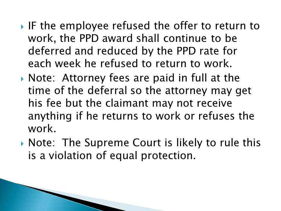  IF the employee refused the offer to return to work, the PPD award shall continue to be deferred and reduced by the PPD rate for each week he refuse