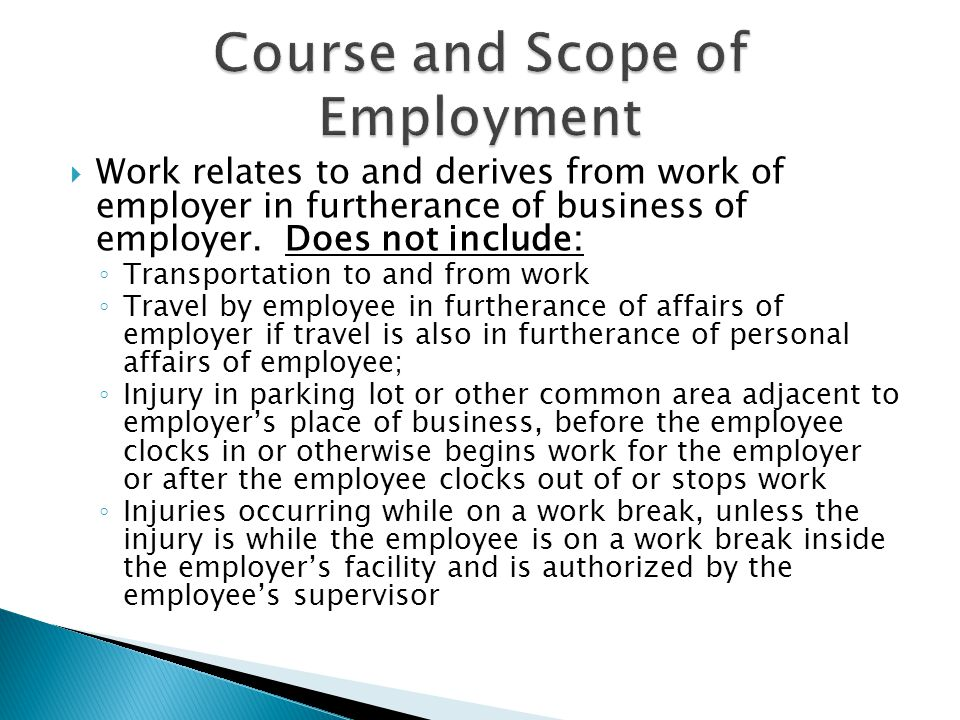  Work relates to and derives from work of employer in furtherance of business of employer.