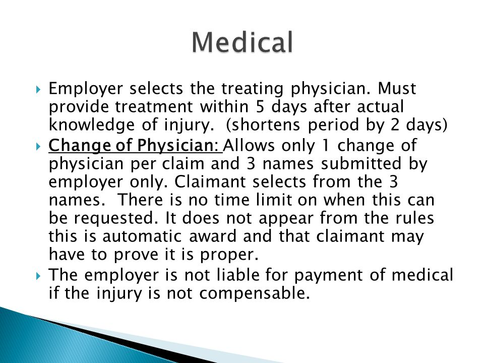  Employer selects the treating physician.