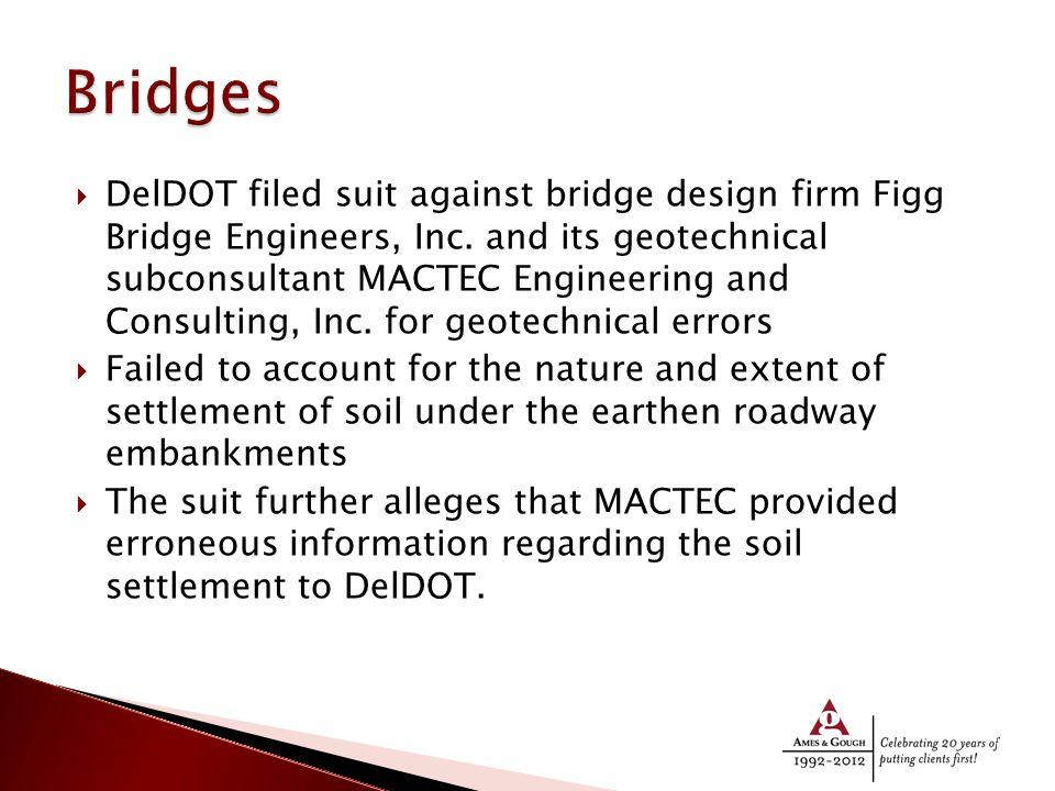  DelDOT filed suit against bridge design firm Figg Bridge Engineers, Inc.