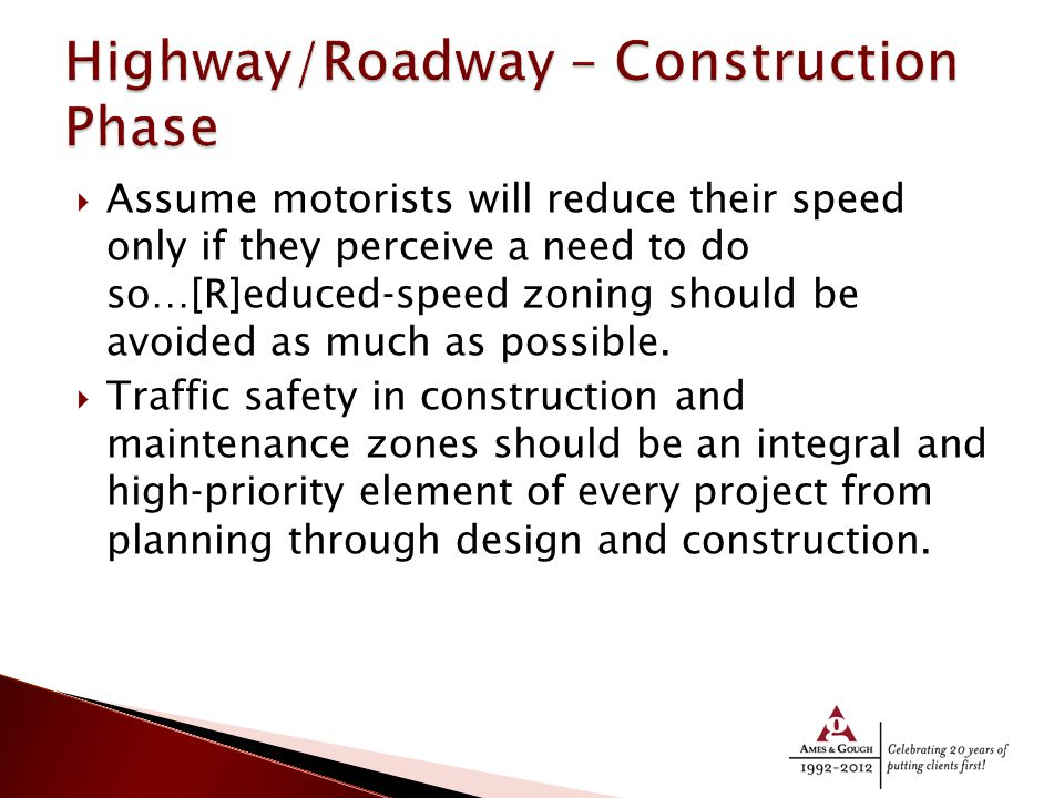  Assume motorists will reduce their speed only if they perceive a need to do so…[R]educed‐speed zoning should be avoided as much as possible.