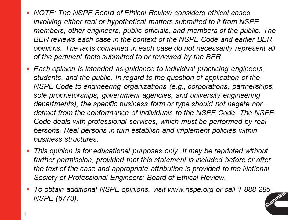 1  NOTE: The NSPE Board of Ethical Review considers ethical cases involving either real or hypothetical matters submitted to it from NSPE members, other engineers, public officials, and members of the public.