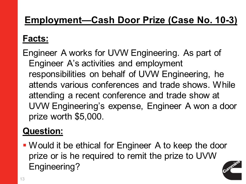 13 Employment—Cash Door Prize (Case No. 10-3) Facts: Engineer A works for UVW Engineering.