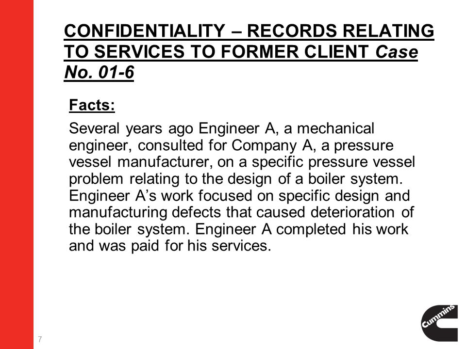 8  Ten years later, Engineer A was retained by, Attorney X, plaintiff in a case involving the fatal explosion of a recently designed and manufactured pressure vessel at a facility previously owned by Engineer A's former client, Company A.