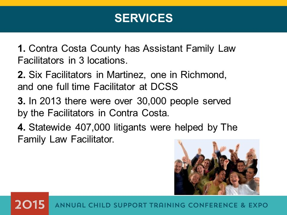 1. Contra Costa County has Assistant Family Law Facilitators in 3 locations.
