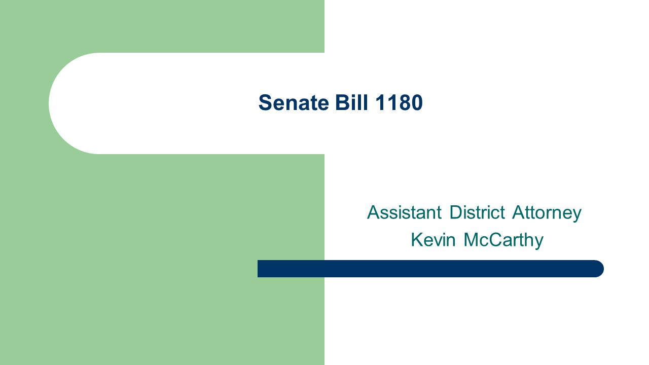 Assistant District Attorney Kevin McCarthy Senate Bill 1180