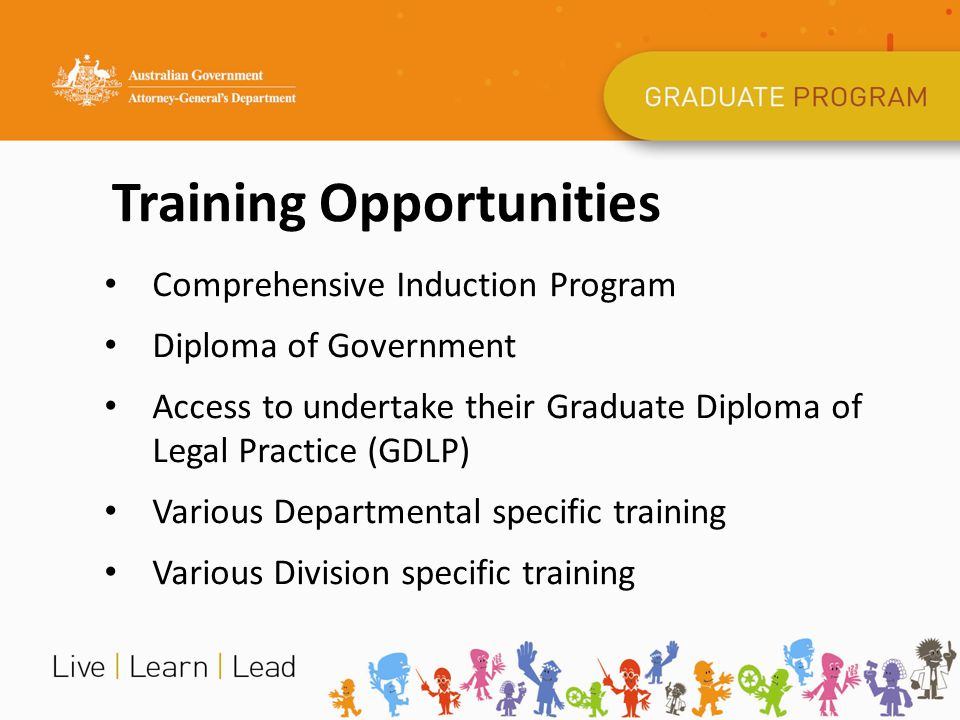 Training Opportunities Comprehensive Induction Program Diploma of Government Access to undertake their Graduate Diploma of Legal Practice (GDLP) Vario