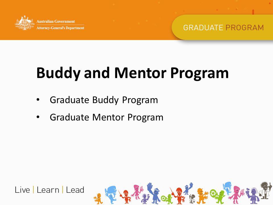 Buddy and Mentor Program Graduate Buddy Program Graduate Mentor Program