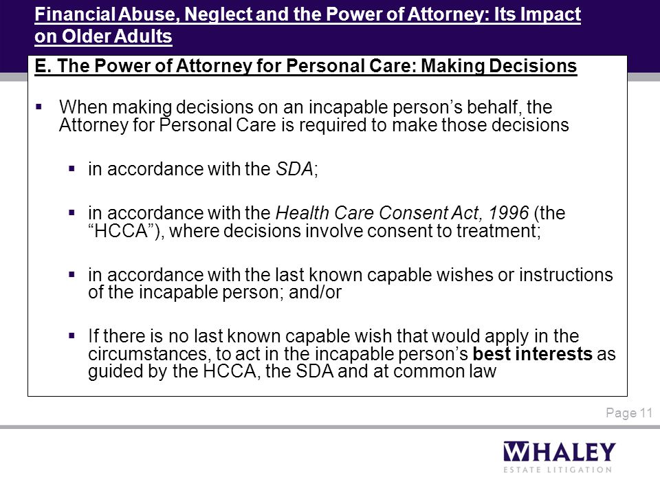 Financial Abuse, Neglect and the Power of Attorney: Its Impact on Older Adults E. The Power of Attorney for Personal Care: Making Decisions  When mak