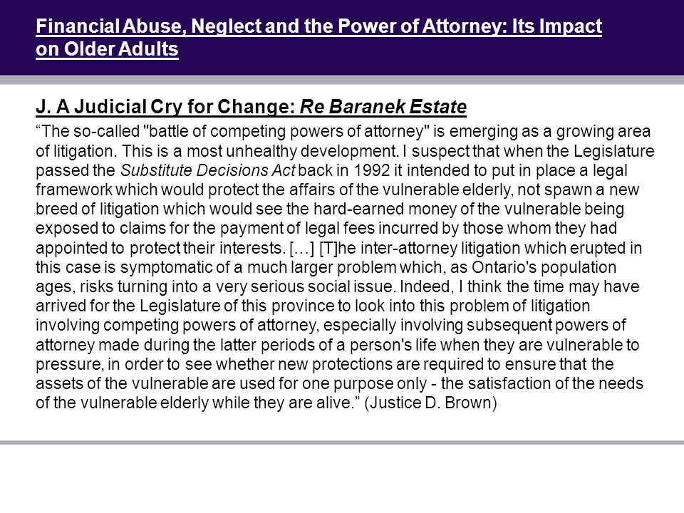 """Financial Abuse, Neglect and the Power of Attorney: Its Impact on Older Adults J. A Judicial Cry for Change: Re Baranek Estate """"The so-called"""