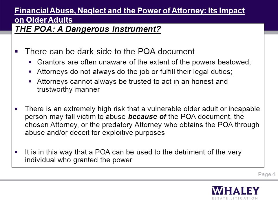 Financial Abuse, Neglect and the Power of Attorney: Its Impact on Older Adults THE POA: A Dangerous Instrument.