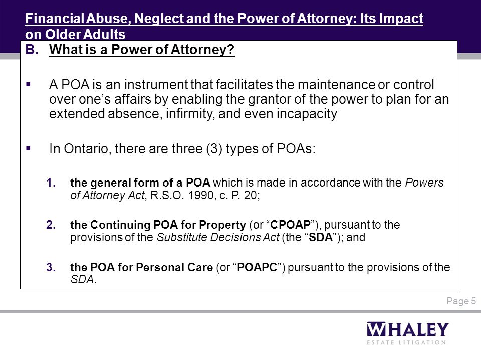 Financial Abuse, Neglect and the Power of Attorney: Its Impact on Older Adults B.What is a Power of Attorney.