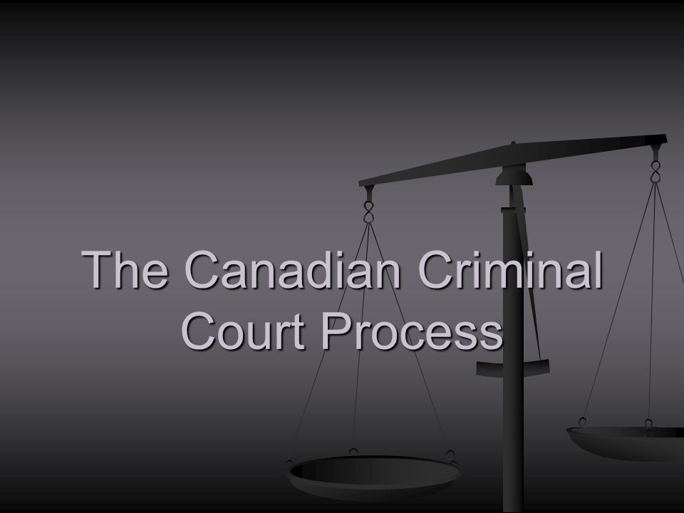 The Canadian Criminal Court Process