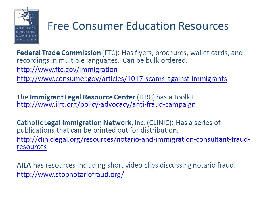 Free Consumer Education Resources Federal Trade Commission (FTC): Has flyers, brochures, wallet cards, and recordings in multiple languages.