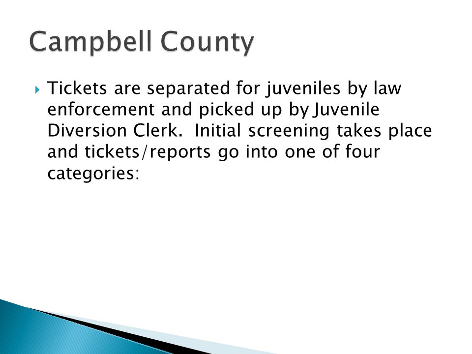  Tickets are separated for juveniles by law enforcement and picked up by Juvenile Diversion Clerk.