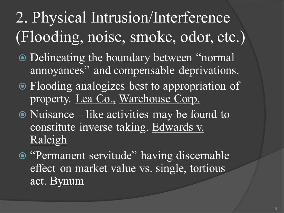 """2. Physical Intrusion/Interference (Flooding, noise, smoke, odor, etc.)  Delineating the boundary between """"normal annoyances"""" and compensable depriva"""