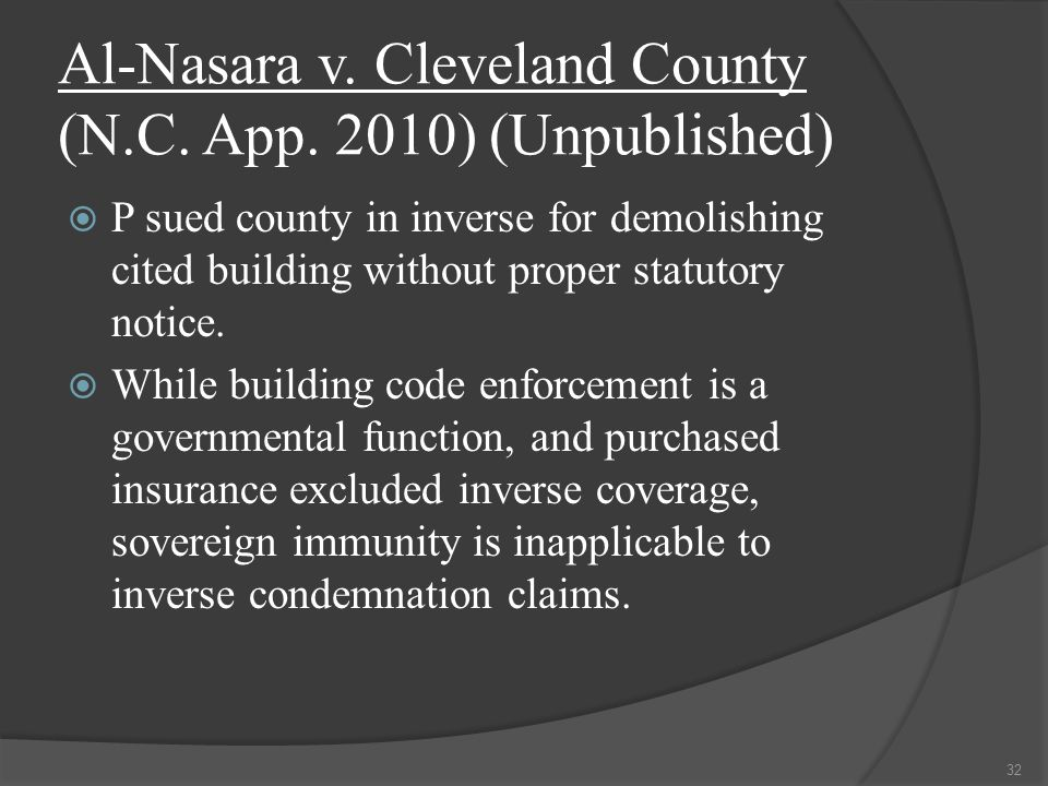 Al-Nasara v. Cleveland County (N.C. App. 2010) (Unpublished)  P sued county in inverse for demolishing cited building without proper statutory notice