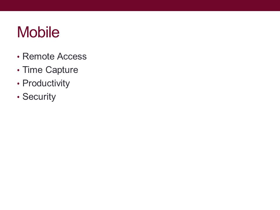 Mobile Remote Access Time Capture Productivity Security