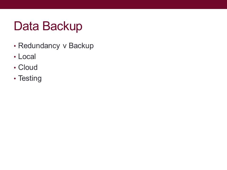 Data Backup Redundancy v Backup Local Cloud Testing