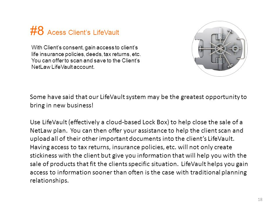 Some have said that our LifeVault system may be the greatest opportunity to bring in new business! Use LifeVault (effectively a cloud-based Lock Box)