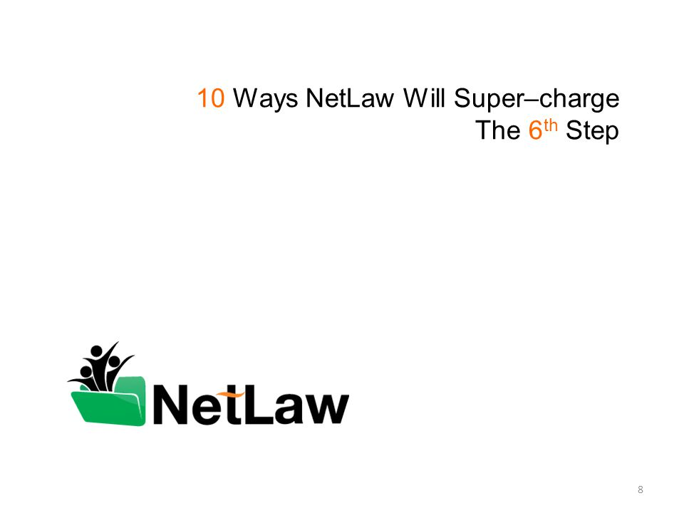 10 Ways NetLaw Will Super–charge The 6 th Step 8