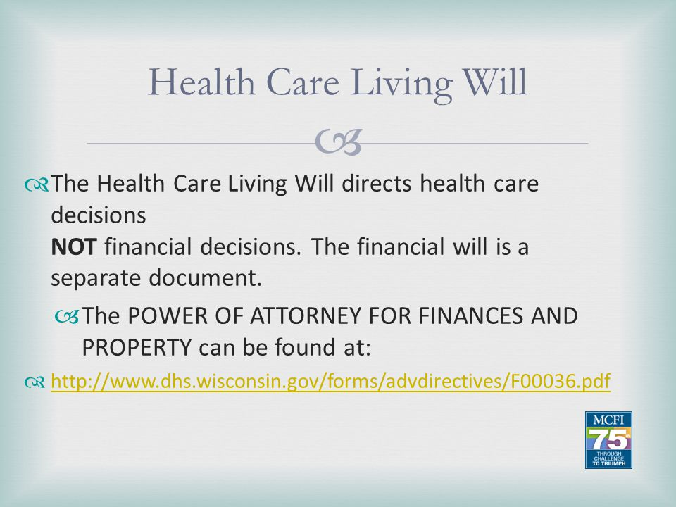   Advance Directives are documents that direct health care when you are unable to express your wishes.