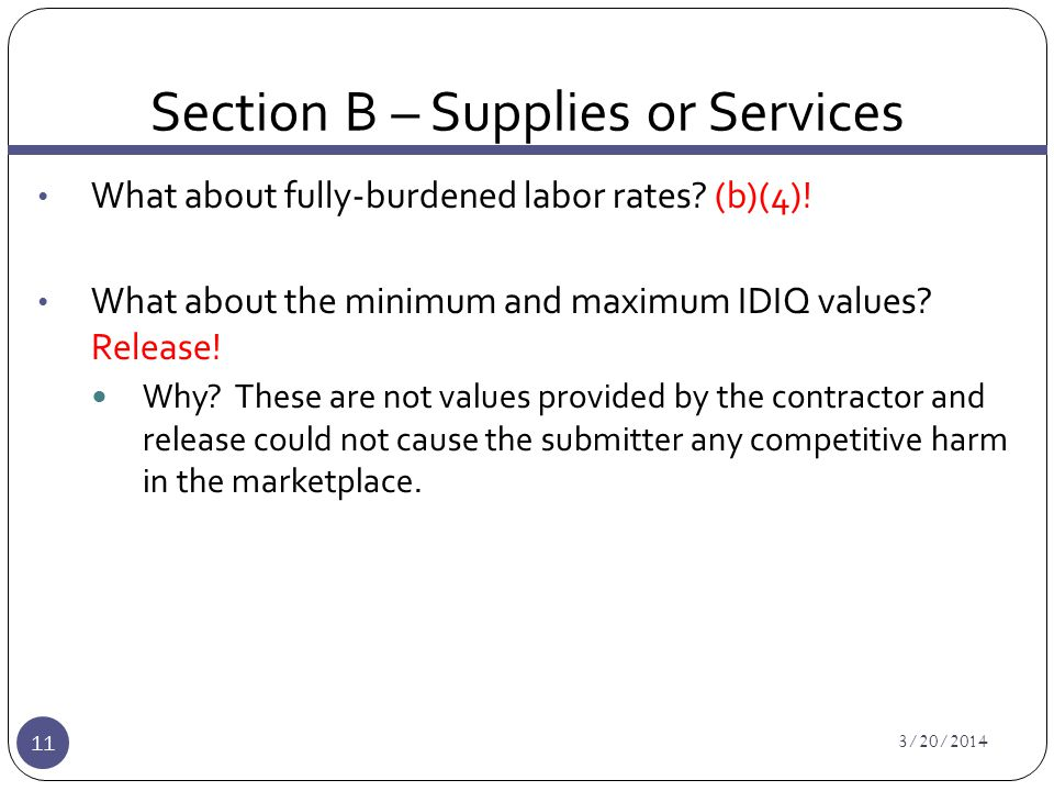 Section B – Supplies or Services 3/20/2014 11 What about fully-burdened labor rates.