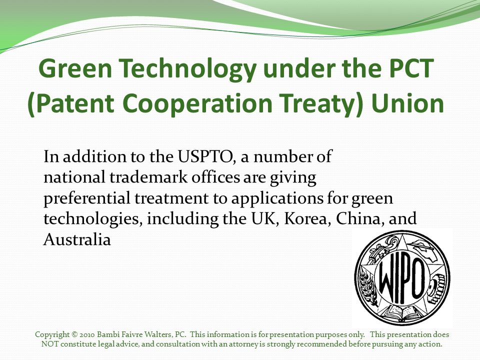 Green Technology under the PCT (Patent Cooperation Treaty) Union In addition to the USPTO, a number of national trademark offices are giving preferent