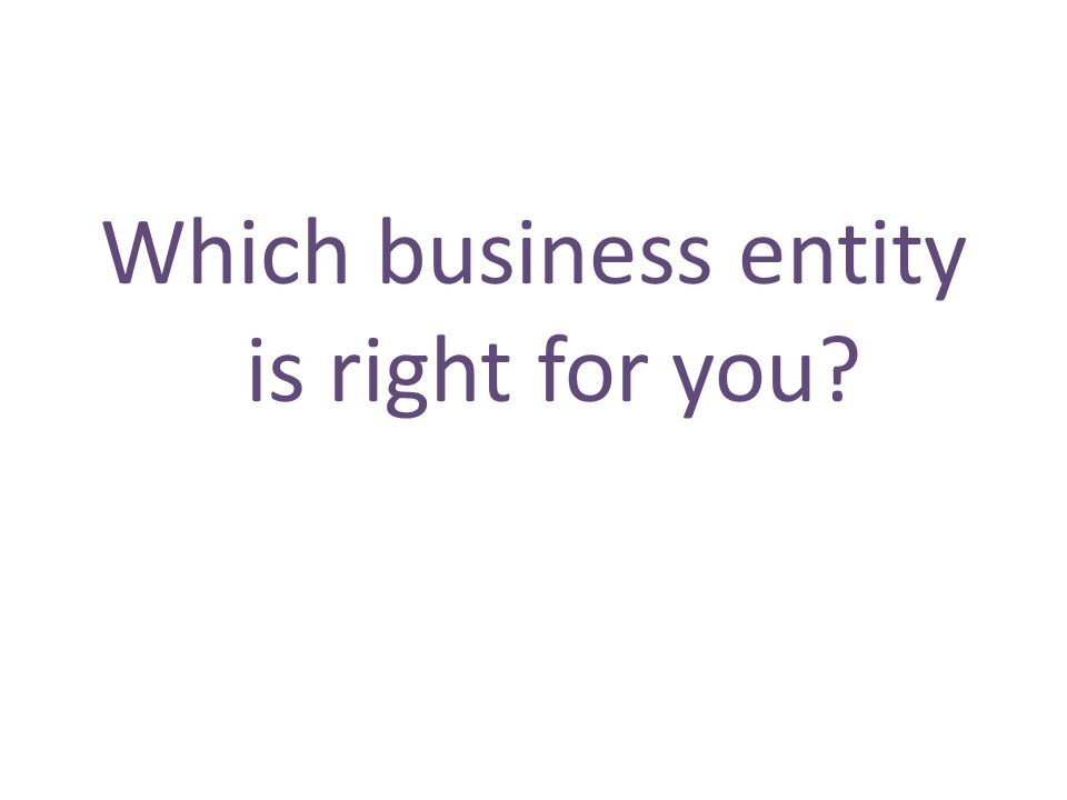 Which business entity is right for you