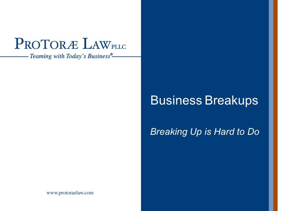 Business Breakups Breaking Up is Hard to Do