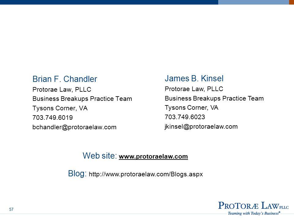 Brian F. Chandler Protorae Law, PLLC Business Breakups Practice Team Tysons Corner, VA 703.749.6019 bchandler@protoraelaw.com James B. Kinsel Protorae
