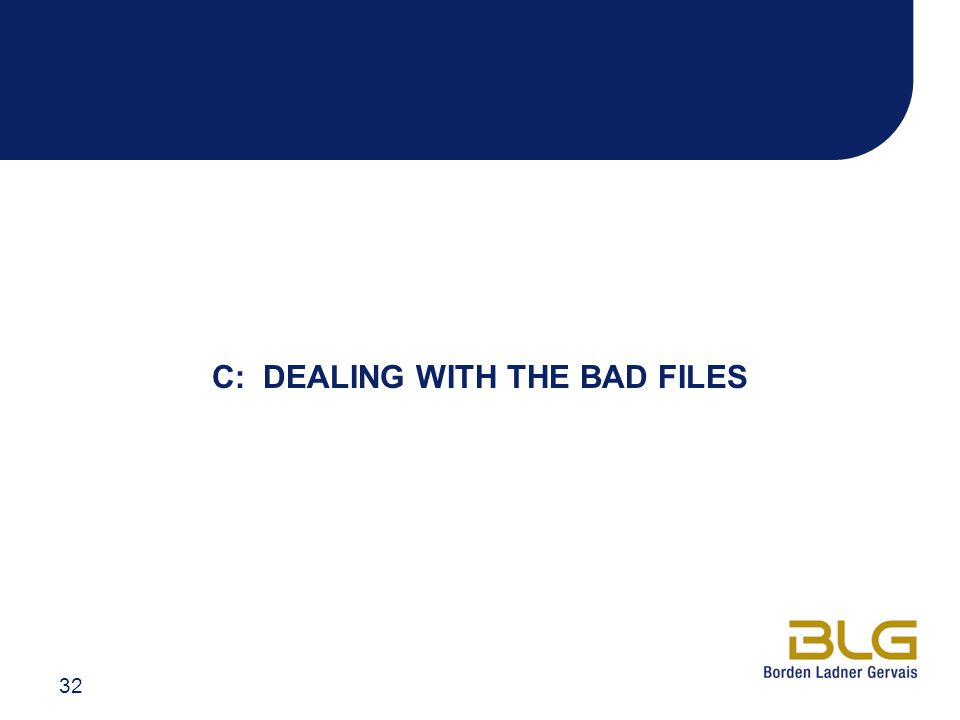 C: DEALING WITH THE BAD FILES 32