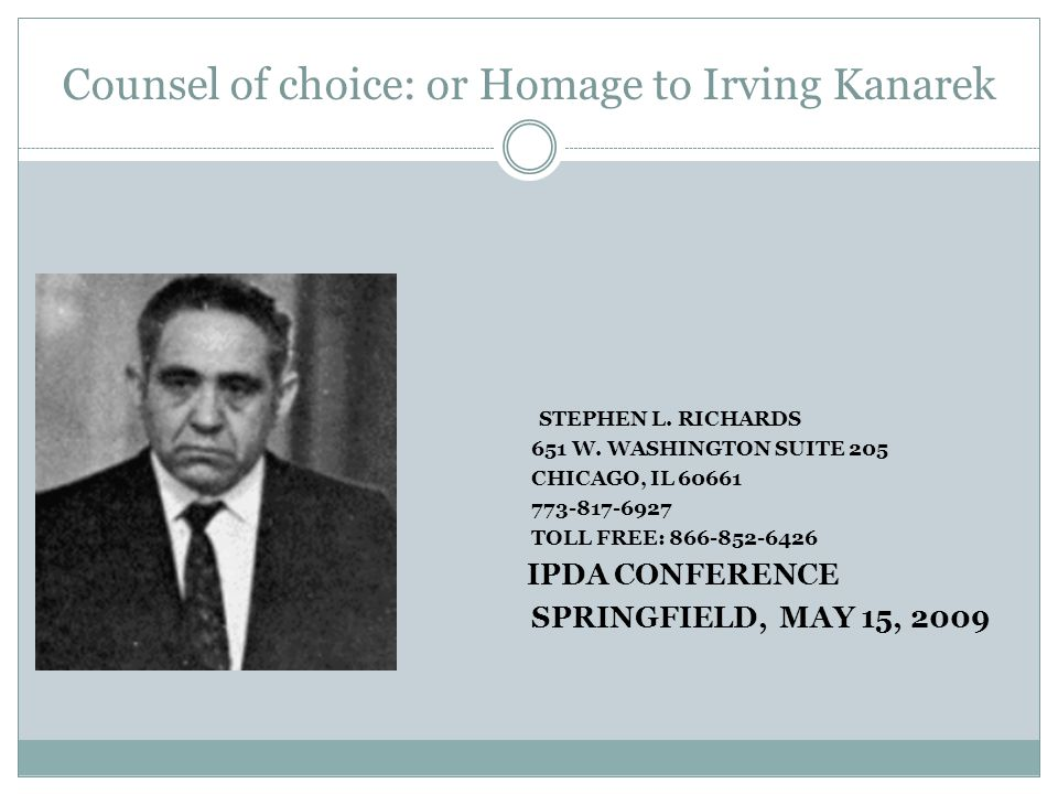 Counsel of choice: or Homage to Irving Kanarek STEPHEN L.