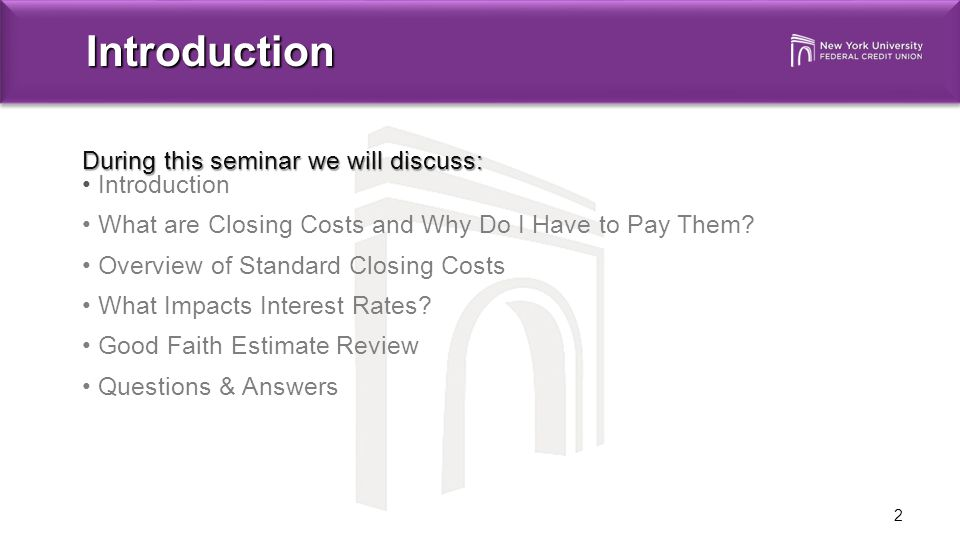Introduction 2 During this seminar we will discuss: Introduction What are Closing Costs and Why Do I Have to Pay Them.