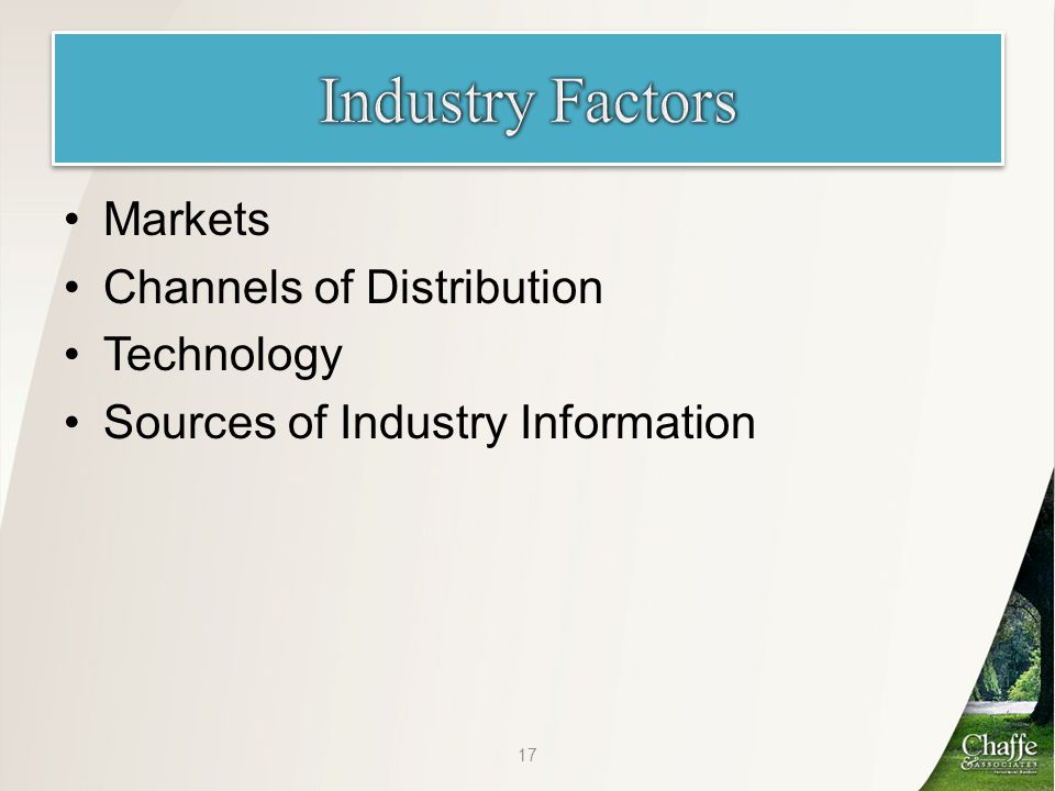 Markets Channels of Distribution Technology Sources of Industry Information 17