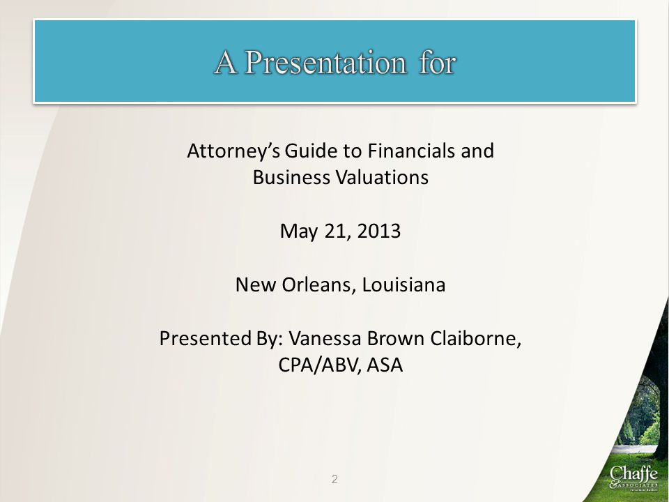 There are several valuation approaches in valuing a company: 1.Market approach 2.Income approach 3.Asset approach 33