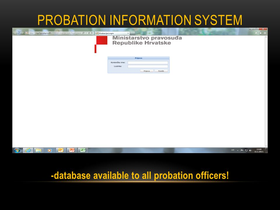 -database available to all probation officers! PROBATION INFORMATION SYSTEM